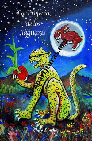 La Profecía de los Jaguares Libro de Chico Sánchez